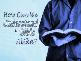 A Review: The Bible Can Be Understood Alike: