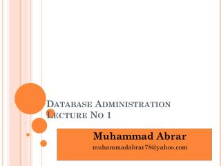 Database Administration Lecture No 1