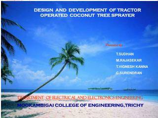 DESIGN  AND  DEVELOPMENT  OF TRACTOR  OPERATED  COCONUT  TREE SPRAYER