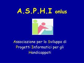A.S.P.H.I  onlus