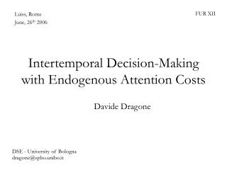 Intertemporal Decision-Making with Endogenous Attention Costs