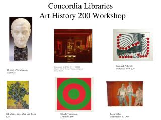 Concordia Libraries                     Art History 200 Workshop