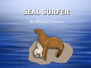 SEAL SURFER