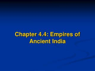 Chapter 4.4: Empires of  Ancient India