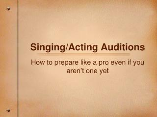 Singing/Acting Auditions