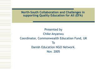 North-South Collaboration and Challenges in supporting Quality Education for All (EFA)