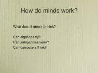 How do minds work?