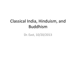 Classical India, Hinduism, and Buddhism