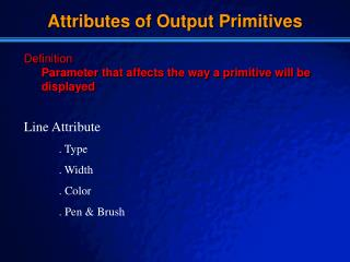 Attributes of Output Primitives