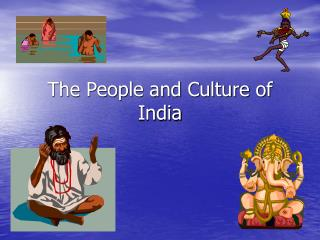 The People and Culture of India