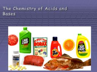 The Chemistry of Acids and Bases