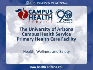 The University of Arizona Campus Health Service Primary Health Care Facility