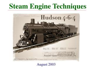Steam Engine Techniques