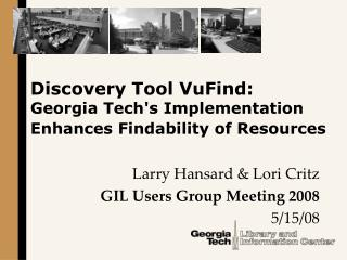 Discovery Tool VuFind:  Georgia Tech's Implementation Enhances Findability of Resources