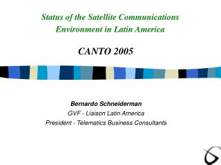 Status of the Satellite Communications  Environment in Latin America