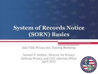 System of Records Notice (SORN) Basics