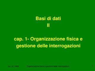 Basi di dati II cap. 1- Organizzazione fisica e  gestione delle interrogazioni