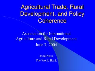 Agricultural Trade, Rural Development, and Policy Coherence