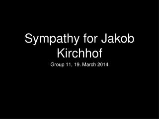 Sympathy for Jakob Kirchhof
