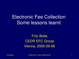 Electronic Fee Collection Some lessons learnt