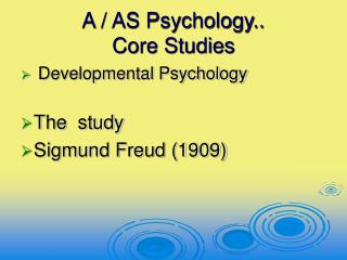 A / AS Psychology..  Core Studies