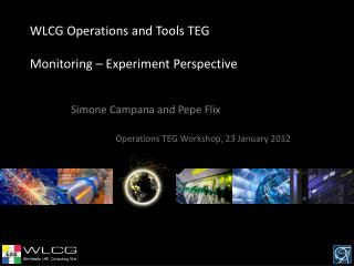 WLCG Operations and Tools TEG  Monitoring – Experiment Perspective
