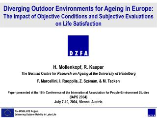 H. Mollenkopf, R. Kaspar The German Centre for Research on Ageing at the University of Heidelberg