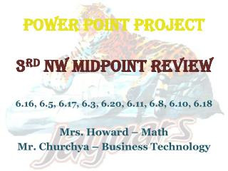 POWER POINT PROJECT  3 rd  NW MIDPOINT REVIEW