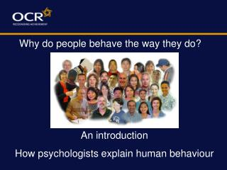 An introduction How psychologists explain human behaviour