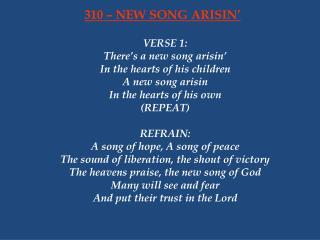 310 – NEW SONG ARISIN'