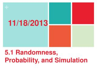 5.1 Randomness, Probability, and Simulation