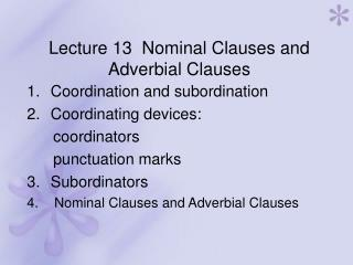 Lecture 13  Nominal Clauses and Adverbial Clauses