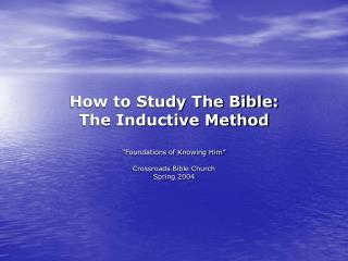 How to Study The Bible: The Inductive Method
