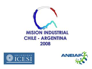MISION INDUSTRIAL  CHILE - ARGENTINA  2008