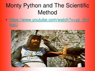 Monty Python and The Scientific Method