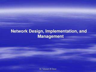 Network Design, Implementation, and Management