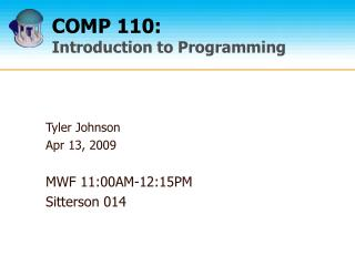 COMP 110: Introduction to Programming