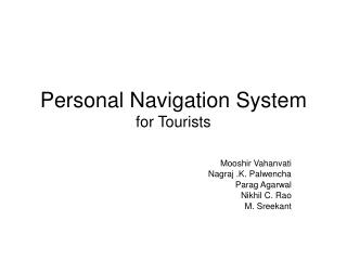 Personal Navigation System for Tourists