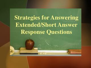 Strategies for Answering Extended/Short Answer Response Questions