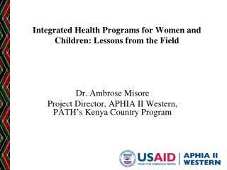 Integrated Health Programs for Women and Children: Lessons from the Field