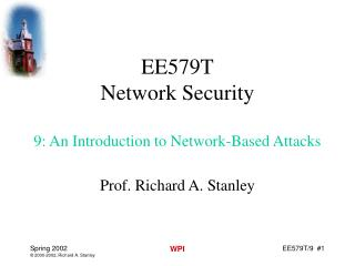 EE579T Network Security 9: An Introduction to Network-Based Attacks