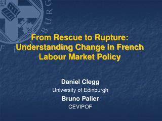 From Rescue to Rupture: Understanding Change in French Labour Market Policy