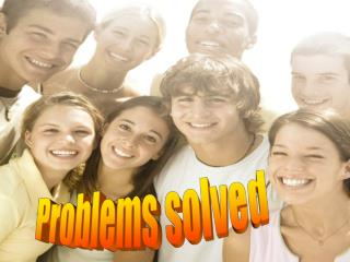 Problems solved