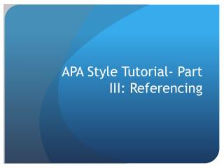 APA Style Tutorial- Part III: Referencing