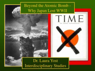 Beyond the Atomic Bomb - Why Japan Lost WWII