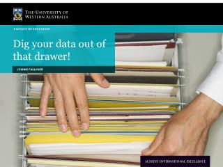 Dig your data out of that drawer!