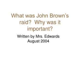 What was John Brown's raid?  Why was it important?