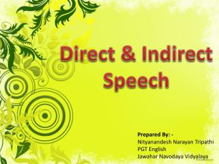 Direct & Indirect Speech