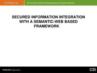 SECURED INFORMATION INTEGRATION WITH A SEMANTIC-WEB BASED FRAMEWORK