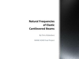 Natural Frequencies of Elastic  Cantilevered  Beams